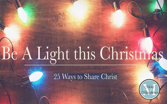 Be A Light: 25 Days of Sharing Christ with your World