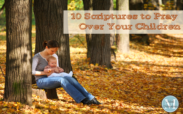 10 Scripture Prayers to Pray Over Your Children