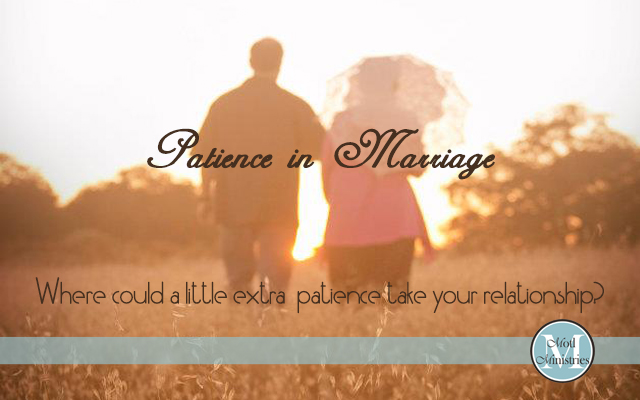 Patience in Marriage